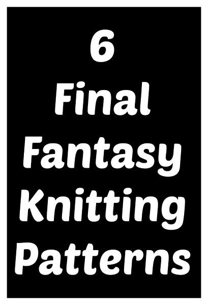 6 Final Fantasy Knitting Patterns