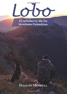 Lobo. El solitario de la Montaña Palentina. Diego de Membiela