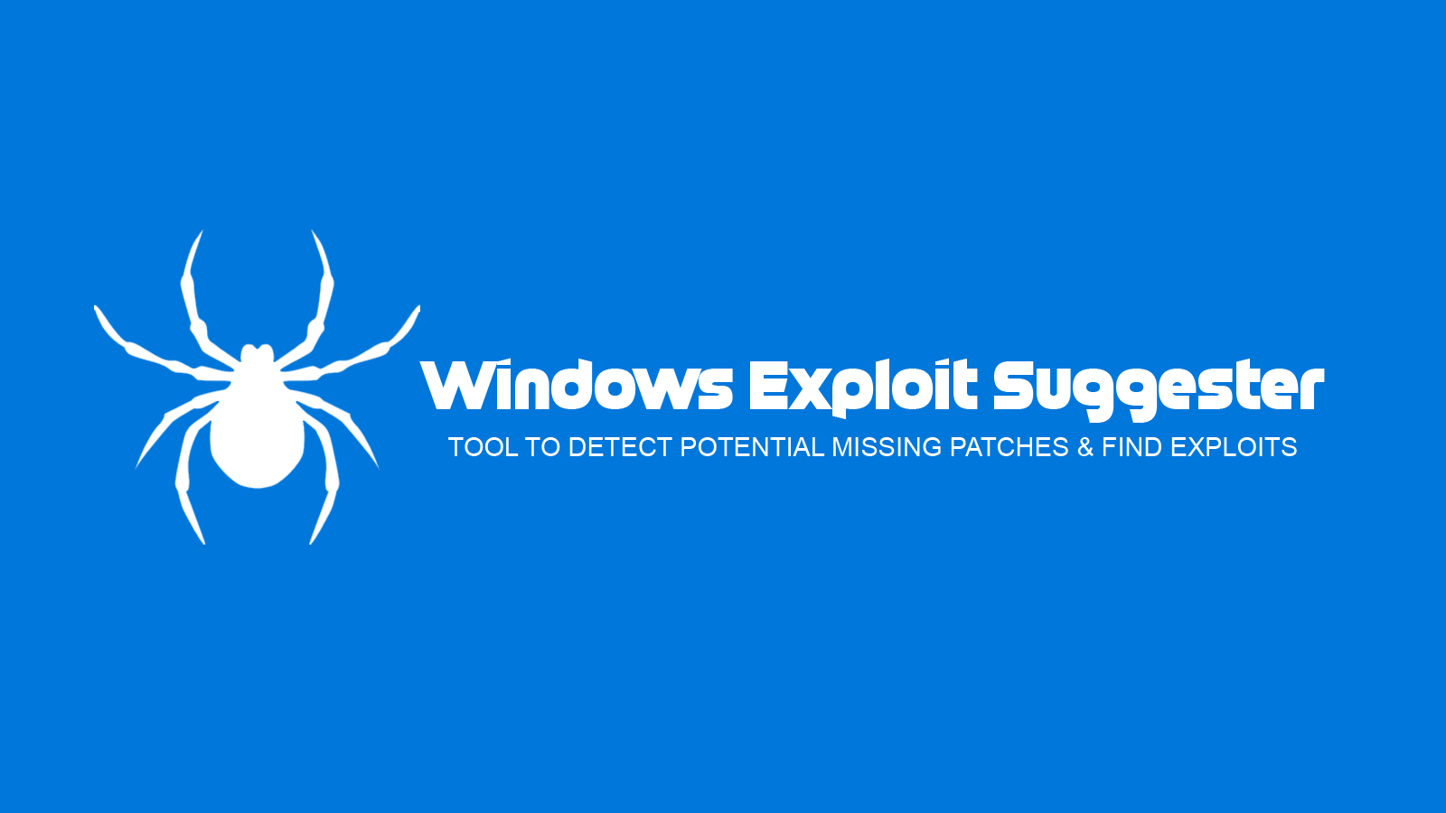 Windows Exploit Suggester - Tool To Detect Potential Missing Patches & Find Exploits