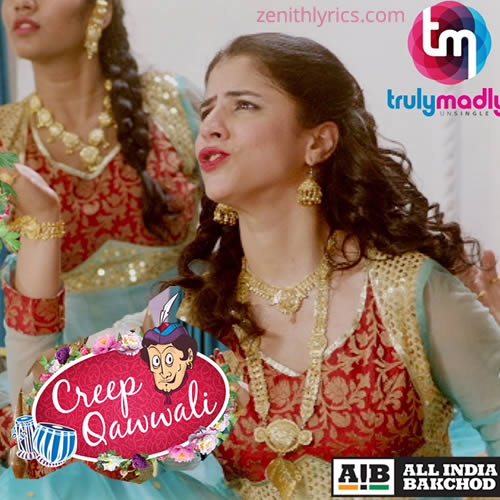 Creep Qawwali - All India Bakchod