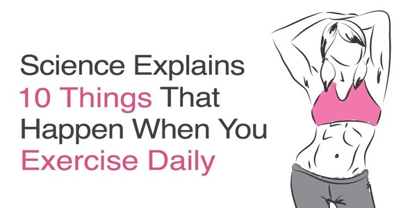 Science Explains 10 Things That Happen to Your Body When You Exercise Daily
