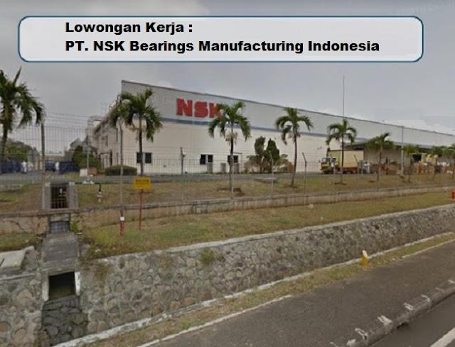 Kesempatan Karir PT NSK Bearings Manufacturing Indonesia Dengan Posisi Admin Lulusan SMK, Sederajat Terbaru 2019