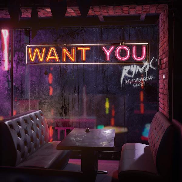 RYNX - Want You (feat. Miranda Glory) - Single Cover