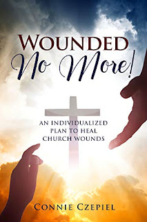Wounded No More!: An Individualized Plan to Heal Church Wounds book promotion sites Connie Czepiel
