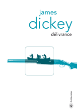 Délivrance de James Dickey gallmeister