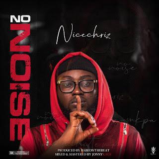 MUSIC: Nicechriz - No Noise