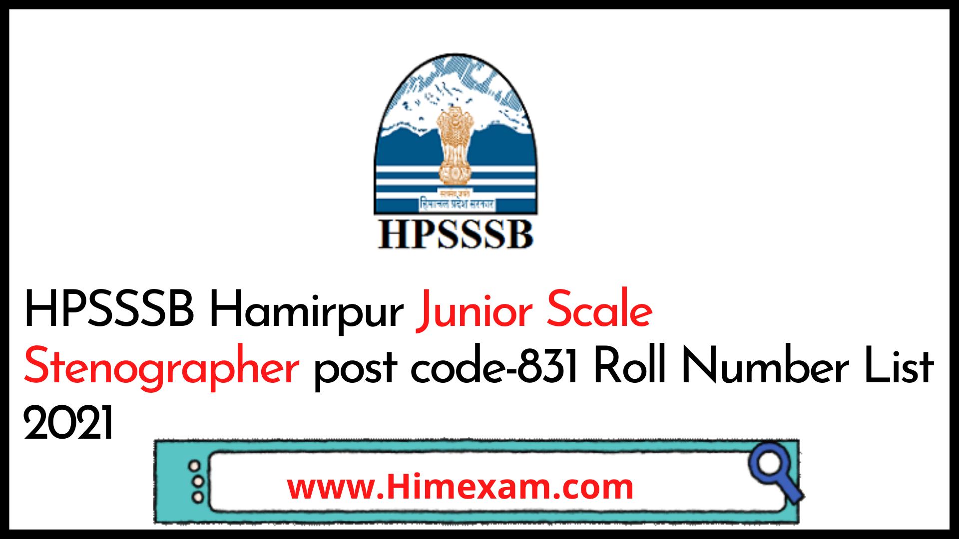 HPSSSB Hamirpur Junior Scale Stenographer post code-831 Roll Number List 2021