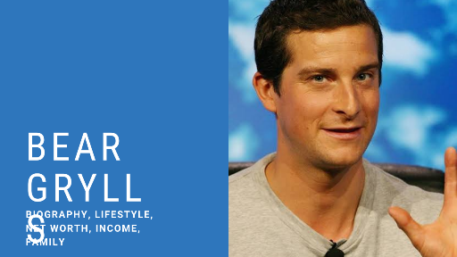 Bear Grylls Lifestyle, Income, House, Family, Net Worth, Income, Wife and Biography - Biography World