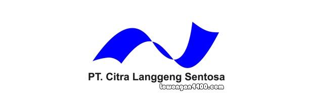 Lowongan Kerja PT. CITRA LANGGENG SENTOSA Jababeka Cikarang