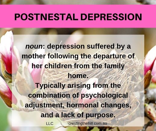 Postnestal Depression - a condition suffered by women who don't prepare adequately for the time when their children will leave the family home. #postnestal #emptynest