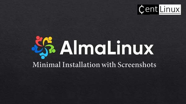AlmaLinux 8 Minimal Installation with Screenshots