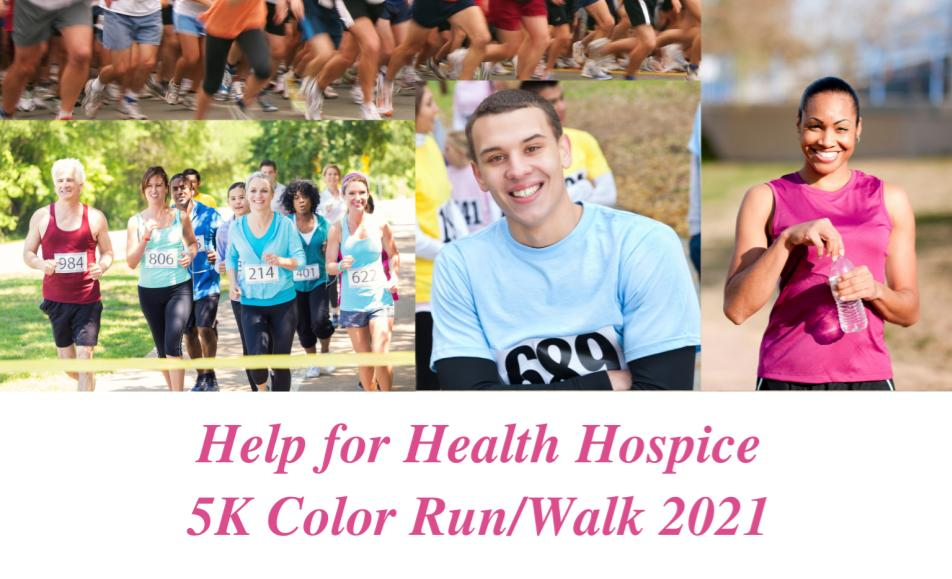 Help for Health Hospice 5K Color Run/Walk - Sat May 1