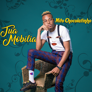Mito Chocolatinho - Tua Mobilia (Prod By Waidi ( 2019 ) [DOWNLOAD]