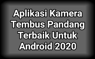 √ Aplikasi Kamera Tembus Pandang Terbaik Asli Untuk Android 2020 Terbaru