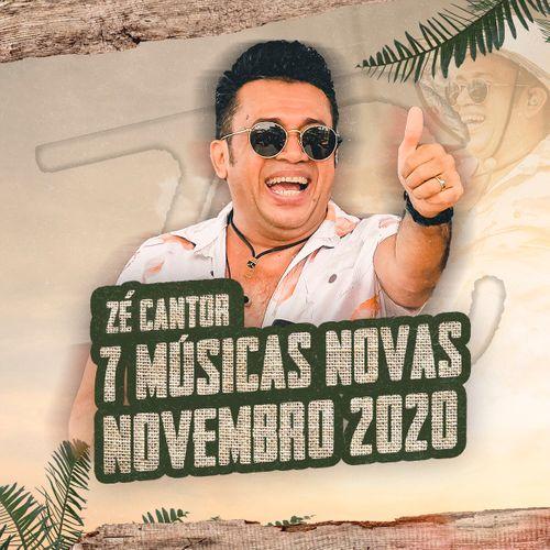 Zé Cantor - 7 Músicas Novas - Novembro - 2020