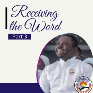 Download Receiving the Word (Part 3) - Prophet Cherub Obadare