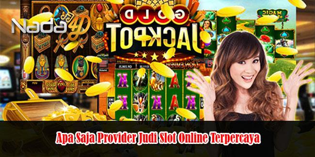 Apa Saja Provider Judi Slot Online Terpercaya