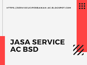 Jasa Service AC BSD Tangerang