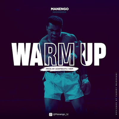 DOWNLOAD NEW SONG: Manengo - Warm Up | AUDIO Mp3