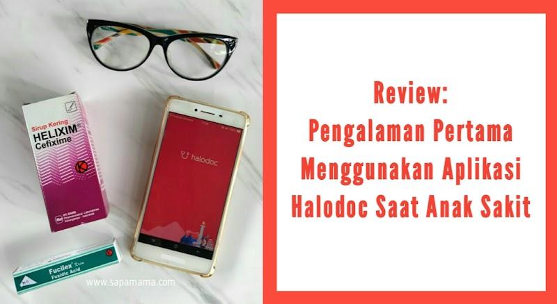 Review: Pengalaman Pertama Menggunakan Aplikasi Halodoc Saat Anak Sakit
