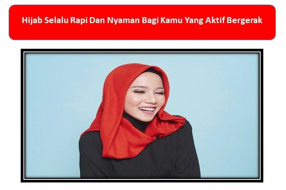 Hijab Selalu Rapi Dan Nyaman Bagi Kamu Yang Aktif Bergerak