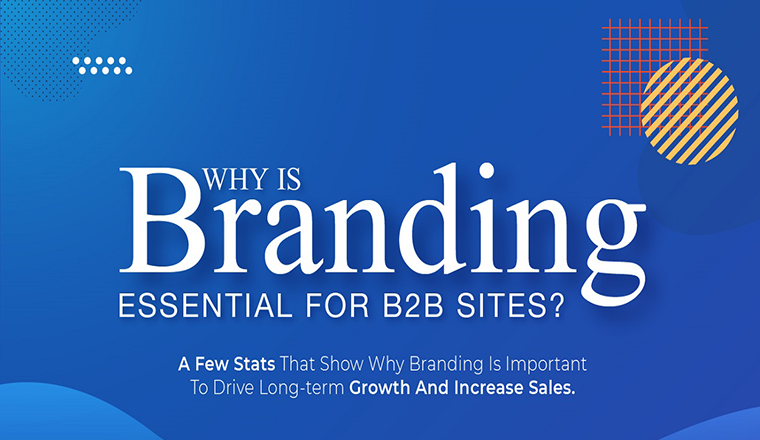 Why is Branding Essential for B2B Sites? #infographic