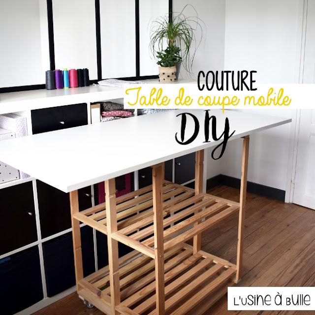 Diy Table De Coupe Textile Mobile L Usine à Bulle