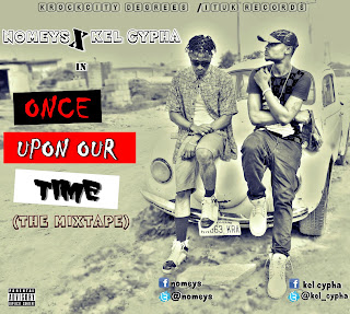 Mixtape: Once Upon Our Time - Nomeys X Kel Cypha