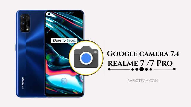تحميل جوجل كاميرا  7.4 لهاتف ريلمي 7 و ريلمي7برو || Google Camera for Realme 7 & 7 Pro