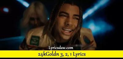 24kGoldn 3, 2, 1 Lyrics
