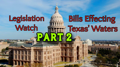 Legislation Watch, Bills effecting Texas Water, Pat Kellner, Texas Freshwater Fly Fishing, TFFF, Fly Fishing Texas, Texas Fly Fishing, Texas water quality, texas freshwater,