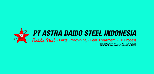 Lowongan PT Astra Daido Steel Indonesia