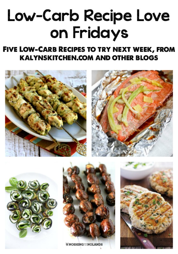 Low-Carb Recipe Love on Fridays (5-27-17) from KalynsKitchen.com