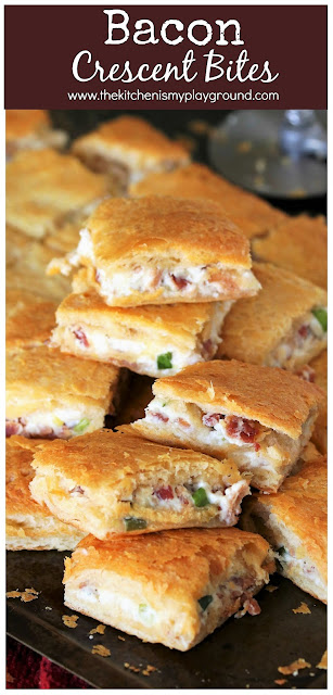Bacon Crescent Bites ~ Loaded with creamy bacon filling sandwiched between two layers of flaky crescent roll crust. Make these easy bites for parties, potlucks, breakfast, lunch, OR dinner - There's never a wrong time to enjoy them!  www.thekitchenismyplayground.com