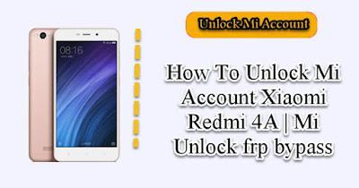 Cara Unlock Mi Account Redmi 4A Paling Mudah