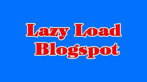 Lazy Load ảnh cho blogspot
