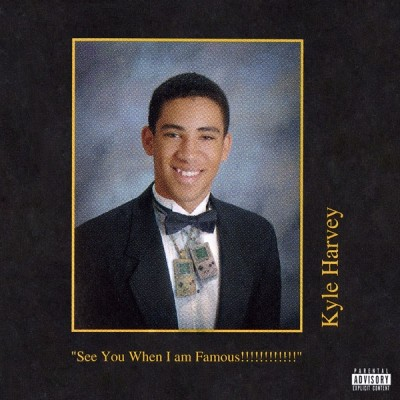 Kyle - See You When I am Famous!!!!!!!!!!!! - Album Download, Itunes Cover, Official Cover, Album CD Cover Art, Tracklist, 320KBPS, Zip album