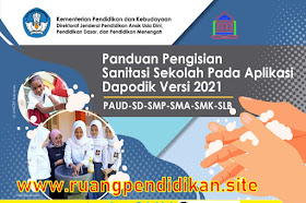Panduan Pengisian Sanitasi Sekolah PAUD, SD, SMP, SMA, SMK Dan SLB Pada Aplikasi Dapodik Versi 2021