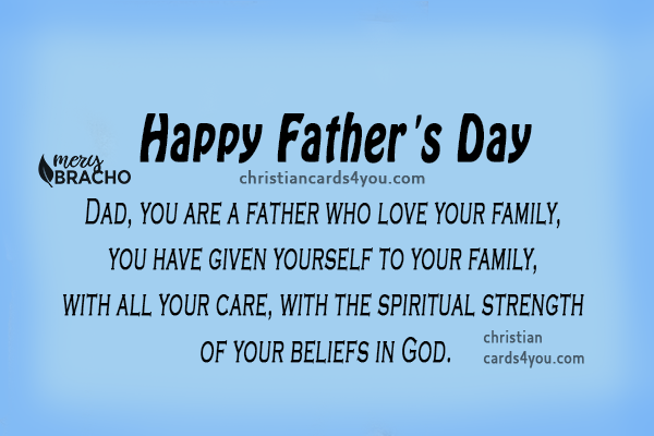 Happy fathers day christian quotes, christian phrases and  congratulations for my dad on his day, june, 2019 by Mery Bracho