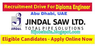 Requirement of Diploma holders for Jindal Saw Gulf LLC, Abu Dhabi UAE plant.