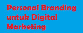 Personal Branding untuk Digital Marketing
