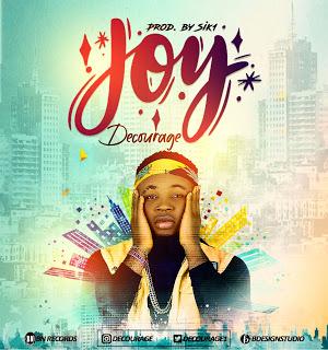 [AUDIO] DE COURAGE - JOY (prod by sik1)