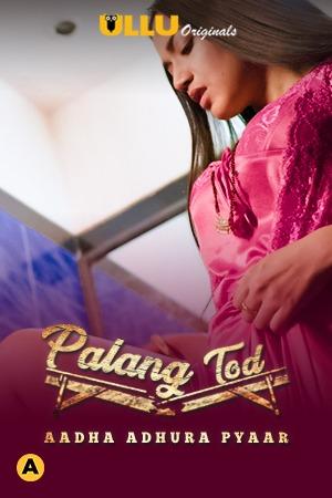 Palang Tod ( Aadha Adhura Pyaar ) 2021 Web Series