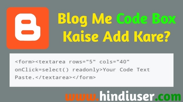 Blog Me Code Box Kaise Add Kare - Post Me Code Box Kaise Add Kare - Hindi User