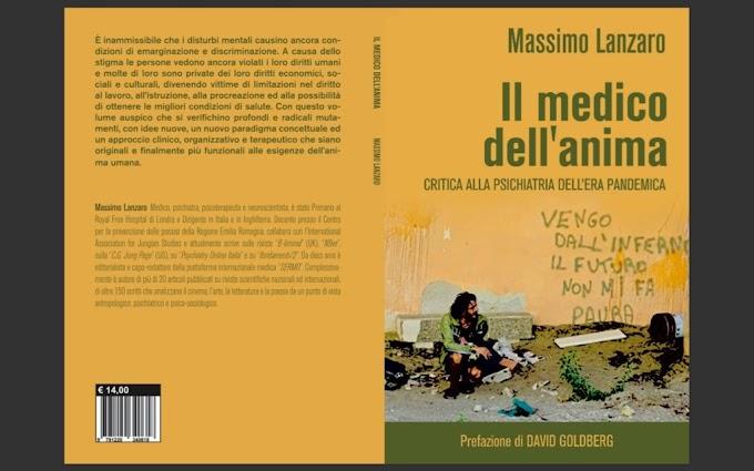 """Critica alla psichiatria dell'era pandemica in """"Il medico dell'anima"""", il nuovo libro dello psichiatra Lanzaro"""
