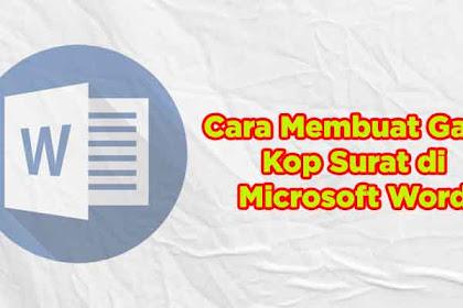 3 Cara Cepat Membuat Garis Kop Surat di Microsoft Word