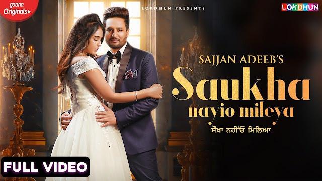 Saukha Nayio Mileya Lyrics - Sajjan Adeeb