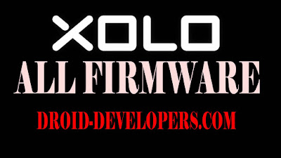 All Xolo Latest Firmware Big List Download