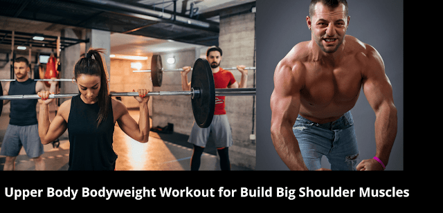 Upper Body Bodyweight Workout for Build Big Shoulder Muscles