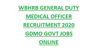 WBHRB GENERAL DUTY MEDICAL OFFICER RECRUITMENT 2020 GDMO GOVT JOBS ONLINE